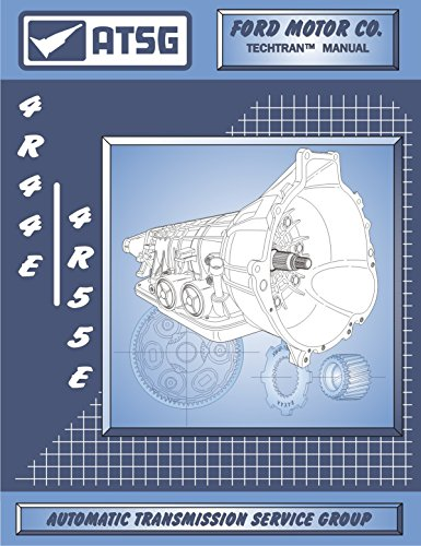 ATSG 4R44E/4R55E Ford Automatic Transmission Repair Manual (4R44E Transmission - 4R44E Shift Kit - 4R44E-5R55E-zip - Best Repair Book Available!)