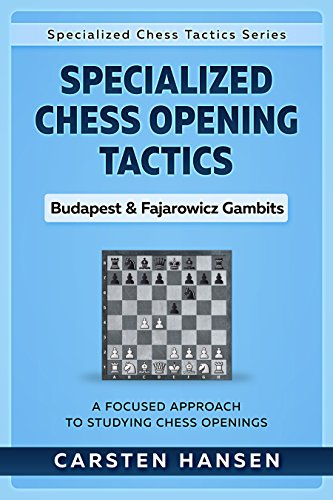 Specialized Chess Opening Tactics - Budapest & Fajarowicz Gambits: A Focused Approach To Studying Chess Openings (English Edition)