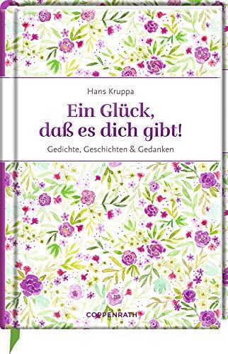 Ein Glück, daß es dich gibt: Gedichte, Geschichten & Gedanken (Edizione)