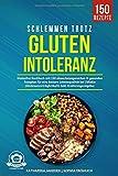 Schlemmen trotz Glutenintoleranz: Glutenfrei Kochbuch mit 150 abwechslungsreichen &...