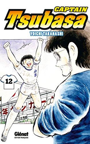Captain Tsubasa - Tome 12 : L'instant de gloire