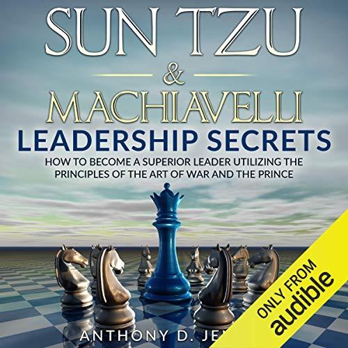 Sun Tzu & Machiavelli Leadership Secrets audiobook cover art