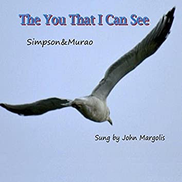 The You That I Can See (feat. John Margolis)