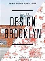 Design Brooklyn: Renovation, Restoration, Innovation by Anne Hellman(2013-10-22)