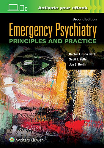 Compare Textbook Prices for Emergency Psychiatry: Principles and Practice 2 Edition ISBN 9781975113681 by Glick MD, Rachel Lipson,Zeller MD, Scott L.,Berlin MD, Jon S.