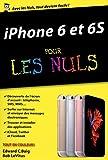 iPhone 6 et 6S pour les Nuls, édition poche (POCHE NULS) (French Edition)