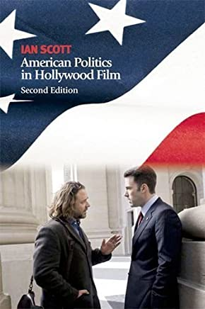 American Politics in Hollywood Film by Ian Scott(2011-05-06)