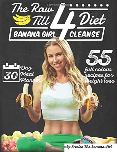 The Raw Till 4 Diet: Banana Girl Cleanse