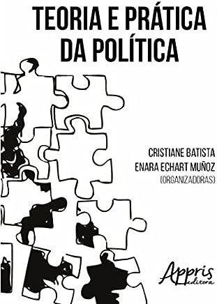 Teoria e Prática da Política