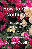 How to Do Nothing: Resisting the Attention Economy - Jenny Odell