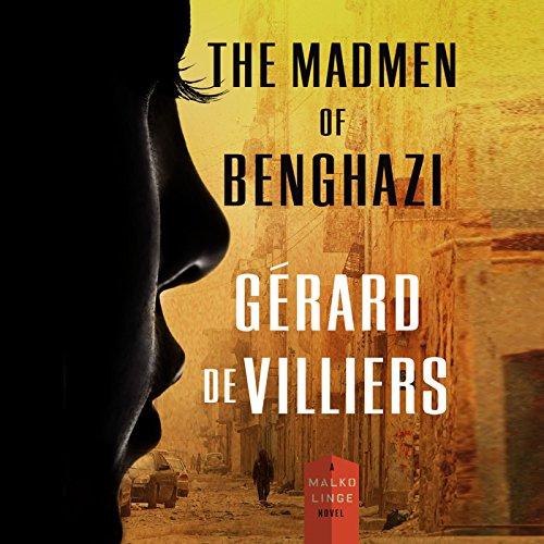The Madmen of Benghazi audiobook cover art