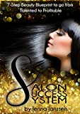 Salon Success System for Hairstylists: 7-Step Beauty Blueprint to Go from Talented to Profitable (English Edition)