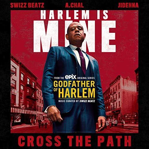 Godfather of Harlem feat. Swizz Beatz, A.CHAL & Jidenna