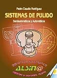Sistemas de Pulido. Semiautomáticos y Automáticos
