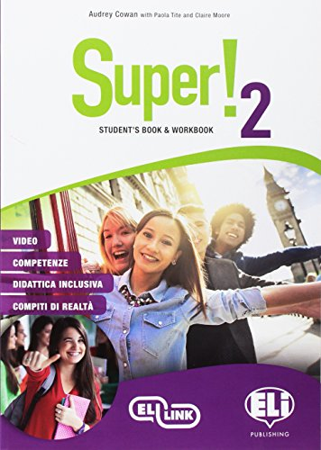 Super! Student's book-Workbook. Per la Scuola media. Con e-book. Con espansione online. Con CD-Audio [Lingua inglese]: Vol. 2