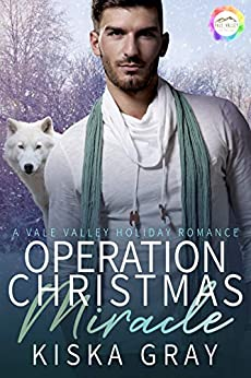 Operation Christmas Miracle: A Holiday Romance (Vale Valley Season Four Book 2) by [Kiska Gray]