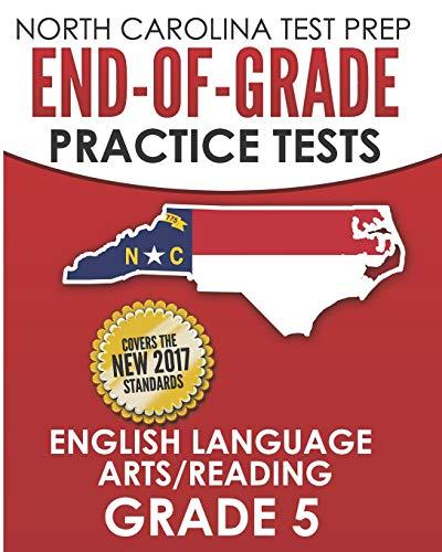 NORTH CAROLINA TEST PREP End-of-Grade Practice Tests English Language Arts/Reading Grade 5: Preparation for the End-of-Grade ELA/Reading Tests