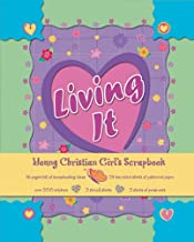Living It: Young Christian Girl's Scrapbook
