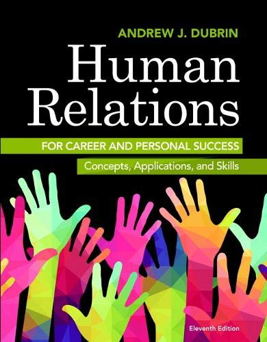 Compare Textbook Prices for Human Relations for Career and Personal Success: Concepts, Applications, and Skills 11 Edition ISBN 9780134130408 by DuBrin, Andrew