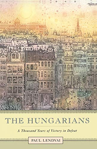 Compare Textbook Prices for The Hungarians: A Thousand Years of Victory in Defeat 1st Edition ISBN 9780691119694 by Paul Lendvai,Ann Major