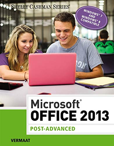 Microsoft Office 2013: Post Advanced (Shelly Cashman)