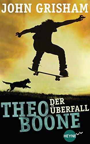 Theo Boone - Der Überfall: Band 4 (Jugendbücher - Theo Boone)