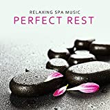 Relaxing Spa Music. Perfect Rest...