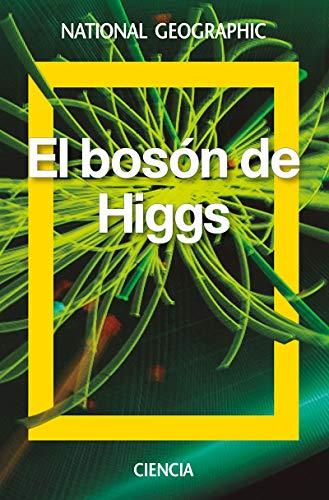 El boson de Higgs (NATGEO CIENCIAS)