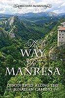The Way to Manresa: Discoveries along the Ignatian Camino