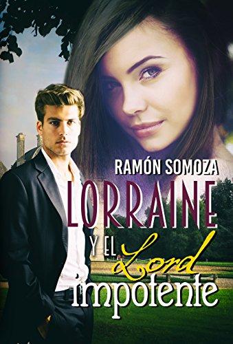 Lorraine y el lord impotente: Una entretenida comedia romántica con un toque de intriga.