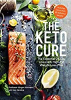The Keto Cure: The Essential 28-Day Low-Carb High-Fat Weight-Loss Plan