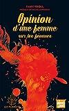 Opinion d'une femme sur les femmes (French Edition)