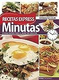 MINUTAS RECETAS EXPRESS: cocina rápida para el menú de cada día