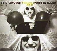 Caviar Pizza Man Is Back