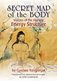 Secret Map of the Body: Visions of the Human Energy Structure - Judith Chasnoff