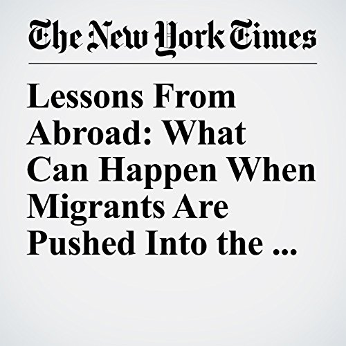 Lessons From Abroad: What Can Happen When Migrants Are Pushed Into the Shadows copertina
