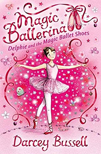 Delphie and the Magic Ballet Shoes: Book 1 (Magic Ballerina)