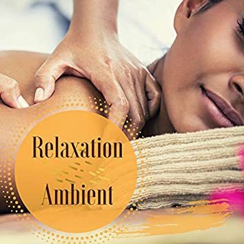 Relaxation Ambient: Zen Ambient Relax Music for Massage and Spa Treatments at Home