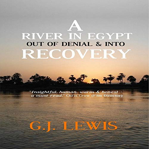 A River in Egypt: Out of Denial & into Recovery audiobook cover art