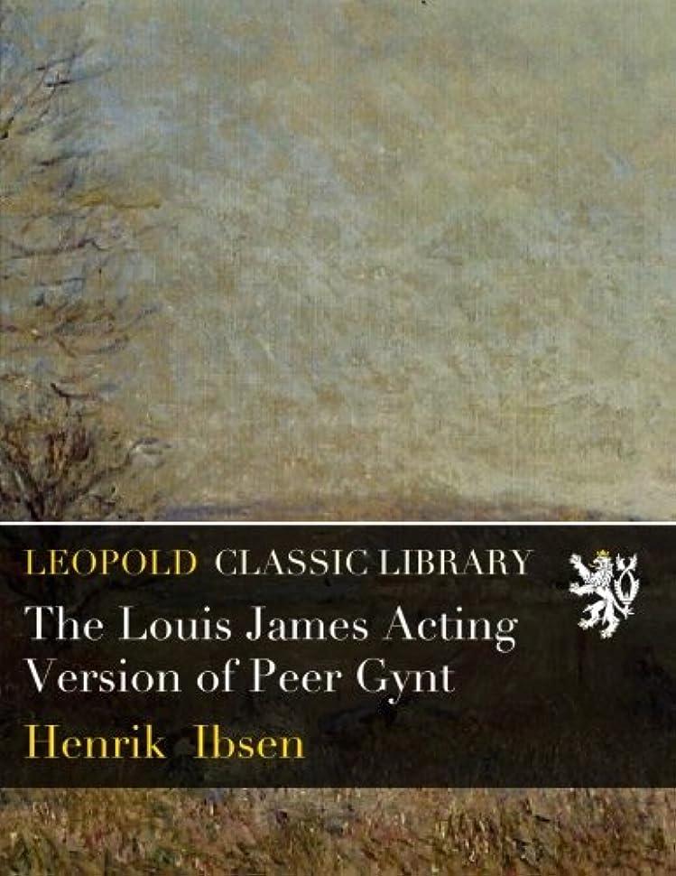 出発即席リラックスしたThe Louis James Acting Version of Peer Gynt