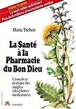La santé à la pharmacie du bon Dieu - Ennsthaler - 01/01/1992