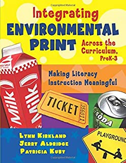 Integrating Environmental Print Across the Curriculum, PreK-3: Making Literacy Instruction Meaningful