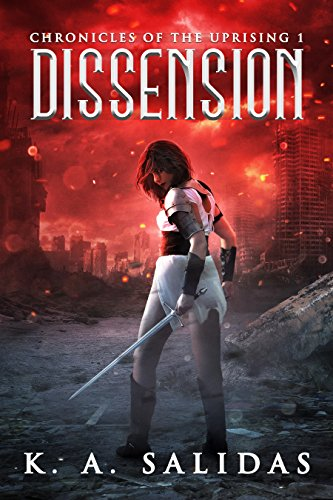 Dissension: A Supernatural Rebellion Thriller (Chronicles of the Uprising Book 1) by [K.A. Salidas, Katie Salidas]