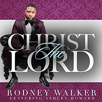 Christ The Lord (feat. Ashley Howard)