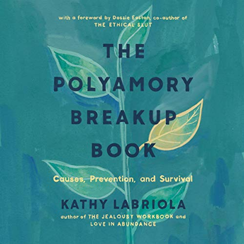 The Polyamory Breakup Book Audiobook By Kathy Labriola cover art