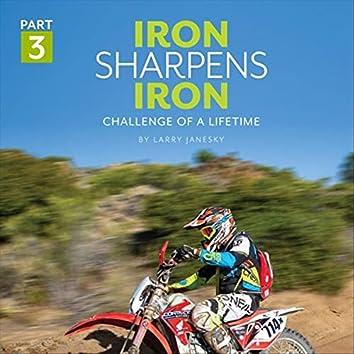 Iron Sharpens Iron, Part Three