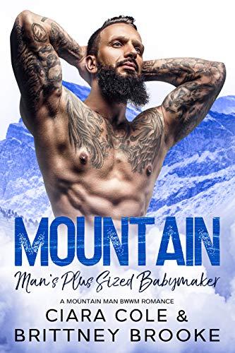 Mountain Man's Plus Sized Babymaker: A Mountain Man BWWM Romance (English Edition)