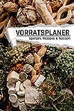 Vorratsplaner: Lebensmittel Vorräte lagern und organisieren I Rezepte I Notizen I Lagerbestand I DIN A5