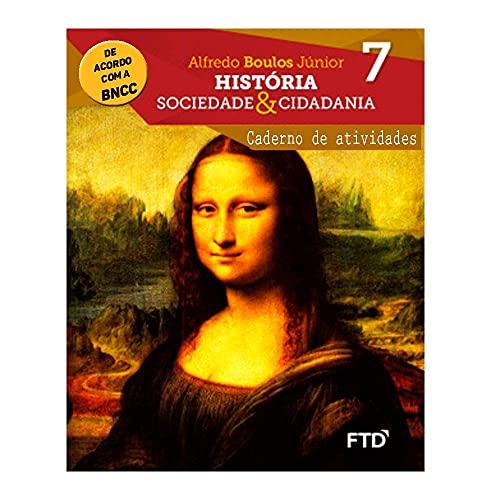 História, Sociedade & Cidadania - Caderno de Atividades - 7º ano - aluno