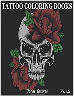 Tattoo Coloring Book: An Adult Coloring Book with Awesome and Relaxing Beautiful Modern Tattoo Designs for Men and Women Coloring Pages Volume 5